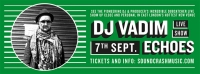 DJ Vadim - Echoes - Live Show In London !!